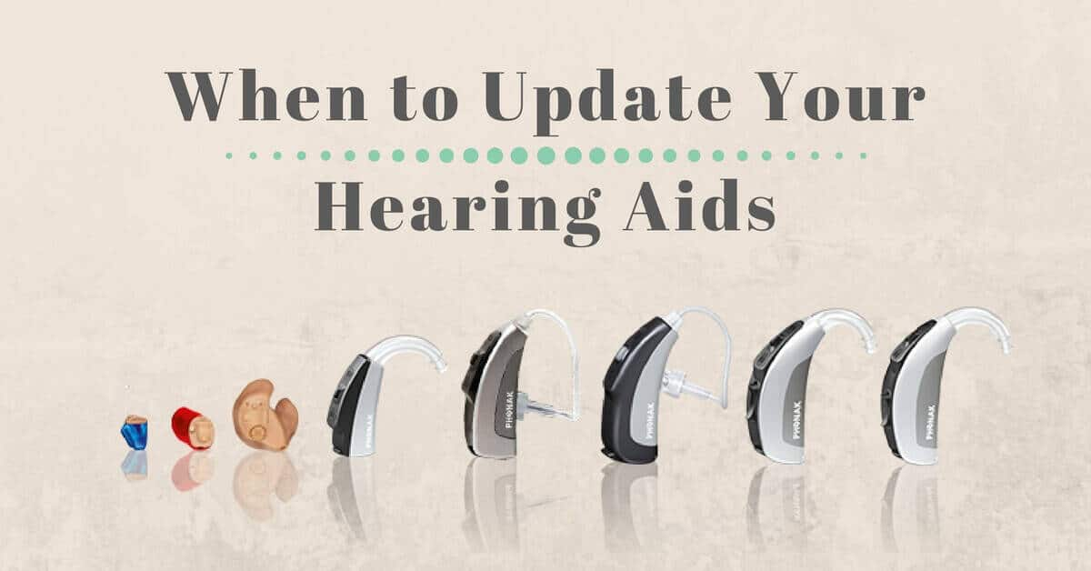 When to Update Your Hearing Aid