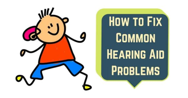 Hearing Wellness Solutions - How to Fix Common Hearing Aid Problems