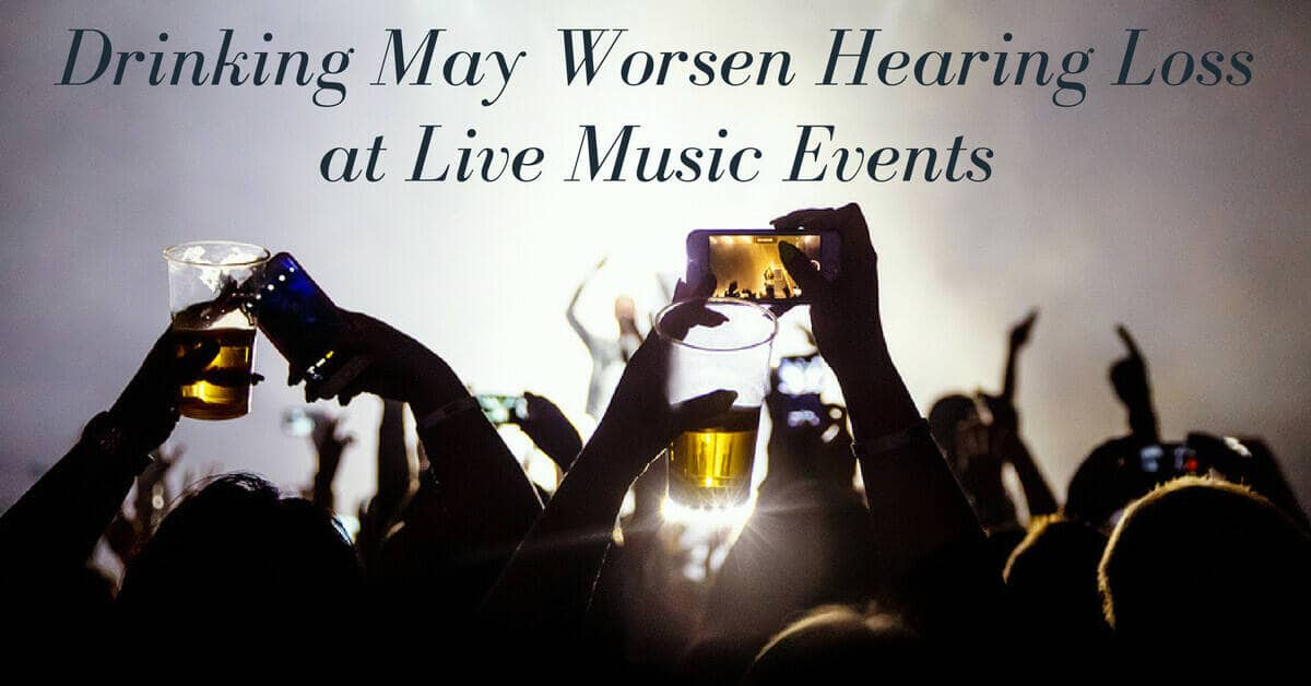 Drinking may worsen hearing loss at concerts