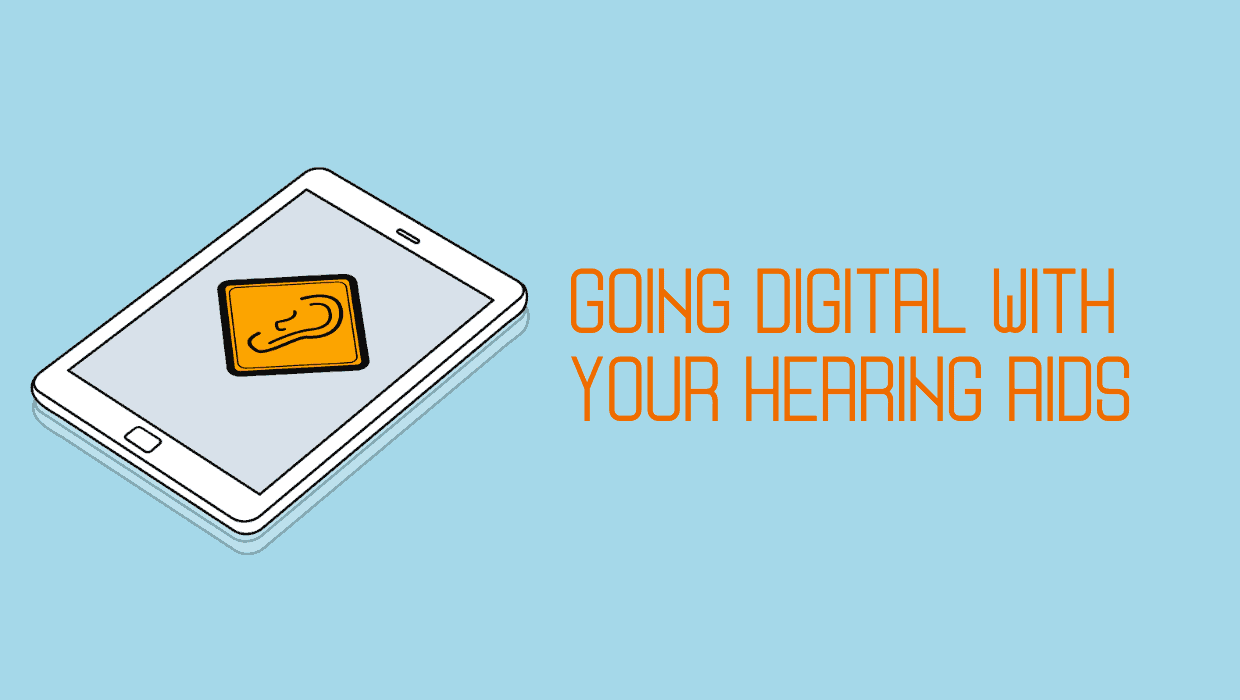 Going Digital with Your Hearing Aids