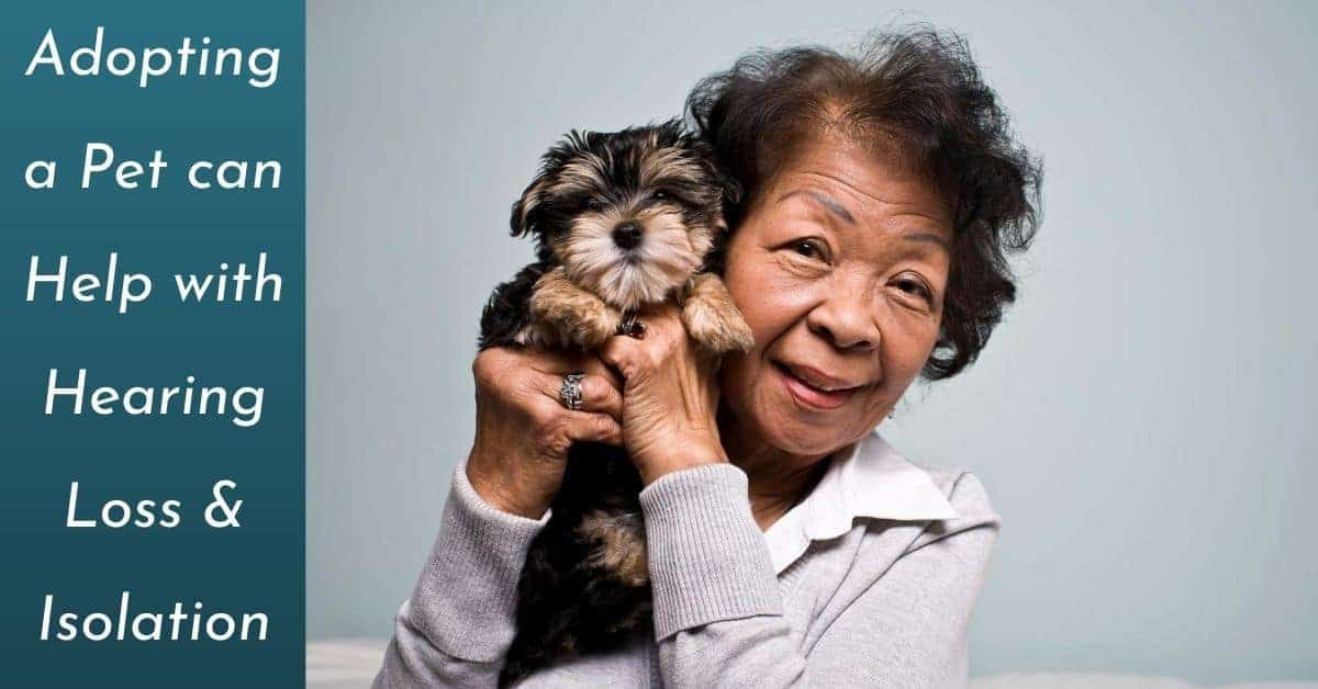 Adopting a Pet can Help with Hearing Loss & Isolation