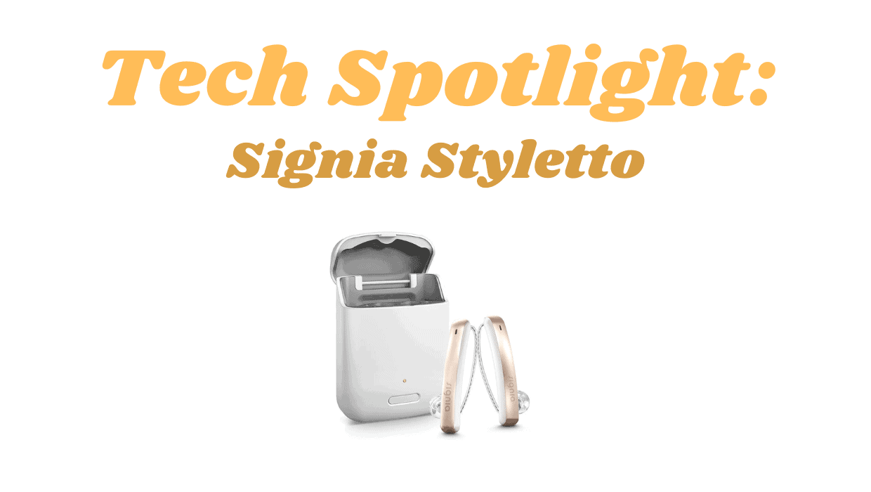 Tech Spotlight: Signia Styletto