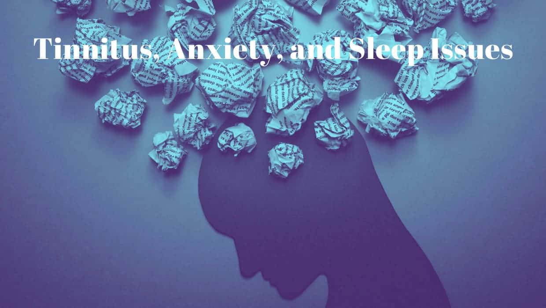 Tinnitus, Anxiety, and Sleep Issues