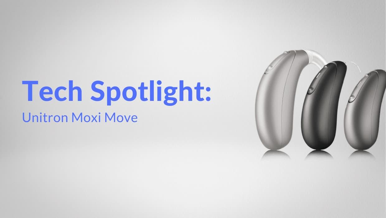 Tech Spotlight: Unitron Moxi Move