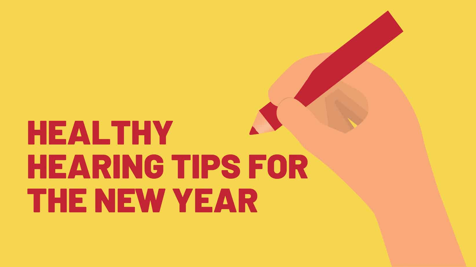 Healthy Hearing Tips for the New Year